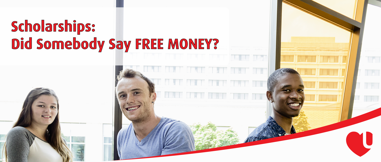 Blog 2: Scholarships - Did Somebody Say FREE MONEY?